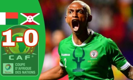 CAN 2019 – Revivez les temps forts du match Madagascar – Burundi