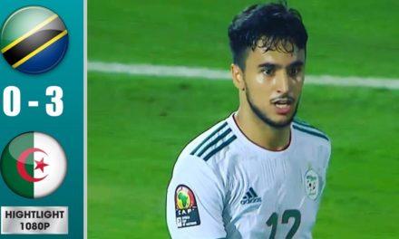 CAN 2019 – Revivez les temps forts du match Algérie – Tanzanie